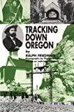 img - for Tracking Down Oregon book / textbook / text book
