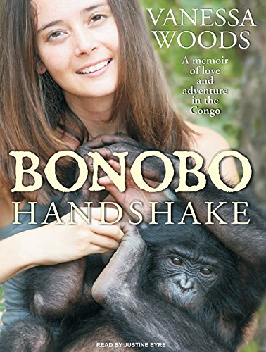 Bonobo Handshake: A Memoir of Love and Adventure in the Congo by Tantor Media