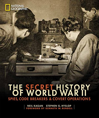 The Secret History of World War II: Spies, Code Breakers, and Covert Operations (D Day World War Ii Invasion Game)