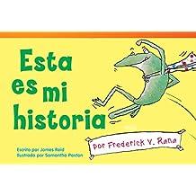 Esta es mi historia por Frederick V. Rana (This Is My Story by Frederick G. Frog) (Spanish Version) (Fiction Readers) (Spanish Edition)