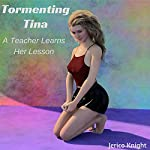 Tormenting Tina: A teacher learns her lesson. | Jerico Knight