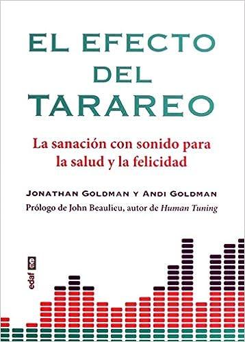 Efecto del tarareo,El (Nueva Era): Amazon.es: Jonathan Goldman, Andi Goldman, Carlota Fossati Pineda: Libros