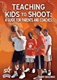 Championship Productions Teaching Kids To Shoot: A