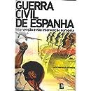 Guerra Civil de Espanha: Intervenção e Não Intervenção Europeia (Portuguese Edition)