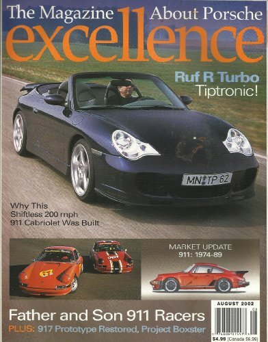 Porsche Boxster Tiptronic - EXCELLENCE MAGAZINE #112 AUGUST 2002! RUF R TURBO TIPTRONIC! FATHER AND SON 911 RACERS! PLUS 917 PROTOTYPE RESTORED, PROJECT BOXSTER!