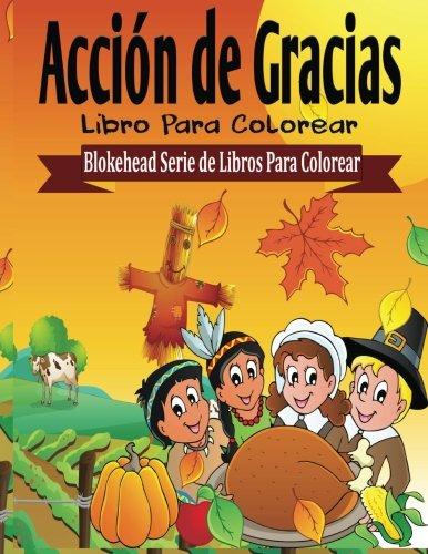Accion de Gracias Libro para Colorear (Blokehead  Serie de Libros Para Colorear) por El Blokehead