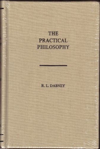 The Practical Philosophy: Being the Philosophy of the Feelings, of the Will, and of the Con-Science, With the Ascertainment of Practicular Rights and Duties