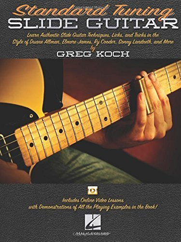 Slide Guitar Standard Tuning - Standard Tuning Slide Guitar: Book with Online Video Lessons by Greg Koch (2016-03-09)