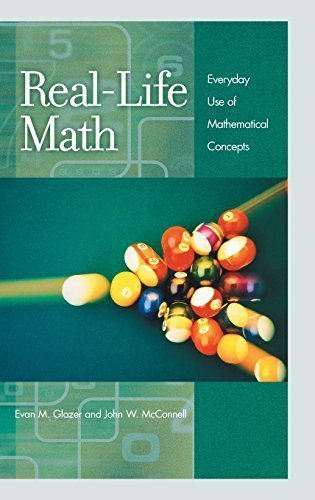 Real-Life Math: Everyday Use of Mathematical Concepts by Evan M. Glazer, John W. McConnell (2002) Hardcover