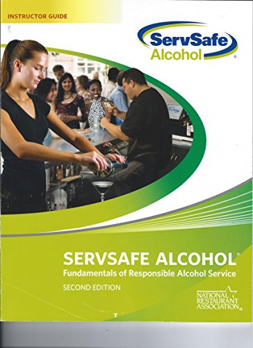 Servsafe Alcohol: Fundamentals of Responsible Alcohol Service Educational Foundation