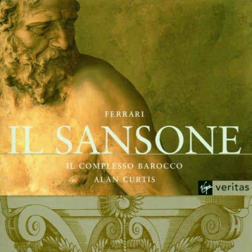 Ferrari: Il Sansone / Il Complesso Barocco, Alan Curtis