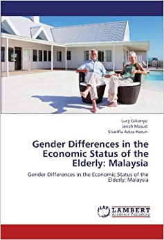 Book Gender Differences in the Economic Status of the Elderly: Malaysia: Gender Differences in the Economic Status of the Elderly: Malaysia