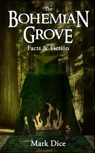 Book cover from The Bohemian Grove: Facts & Fiction by Mark Dice