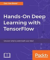 Hands-On Deep Learning with TensorFlow