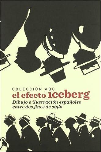 Colección ABC, el efecto iceberg: dibujo e ilustración españoles ...