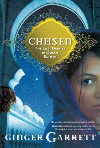 Chosen: The Lost Diaries of Queen Esther (Lost Loves of the Bible) (The Queens Mall)