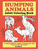 Humping Animals Adult Coloring Book: Hilariously