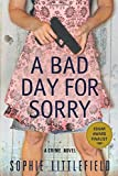 A Bad Day for Sorry, Sophie Littlefield, 0312643233