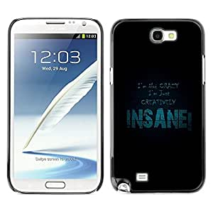 TopCaseStore / la caja del caucho duro de la cubierta de protección de la piel - I Am Not Crazy - Samsung Galaxy Note 2 N7100