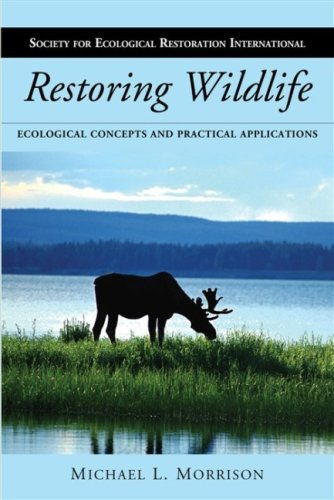 Restoring Wildlife: Ecological Concepts and Practical...
