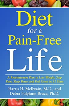 Diet for a Pain-Free Life by [McIlwain, Harris, Fulghum Bruce, Debra]
