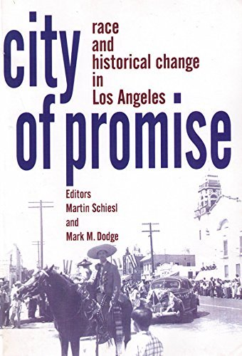 City of Promise: Race & Historical Change in Los Angeles