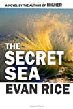 The Secret Sea, Evan Rice, 1453811931