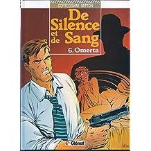 DE SILENCE ET DE SANG T06 - OMERTA