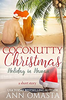 Coconutty Christmas ~ Holiday in Hawaii: A short story (The Escape Series Book 0) by [Omasta, Ann]