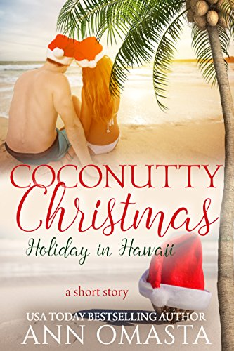 Coconutty Christmas ~ Holiday in Hawaii: A bonus short story (The Escape Series Book 5)