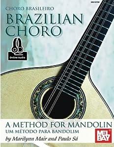 Brazilian Choro: A Method for Mandolin and Bandolim by Marilynn Mair (2015-09-16)