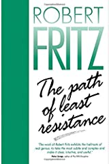 The Path of Least Resistance: Learning to Become the Creative Force in Your Own Life by Robert Fritz (1998-05-15) Paperback