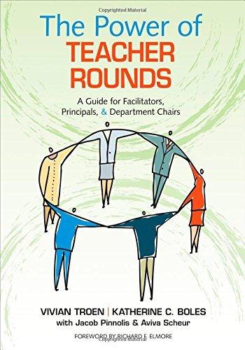The Power of Teacher Rounds: A Guide for Facilitators, Principals, & Department Chairs by Vivian B. Troen (19-Jun-2014) Paperback