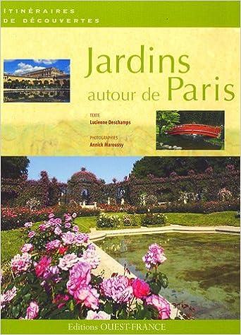 En ligne téléchargement gratuit JARDINS AUTOUR DE PARIS pdf, epub