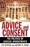 Advice and Consent, Lee Epstein and Jeffrey A. Segal, 0195300211