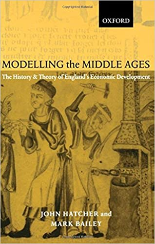 modelling the middle ages the history and theory of england s