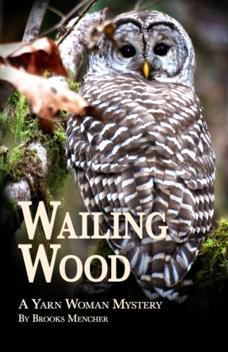 Wailing Wood: A Yarn Woman Mystery - Yarn Woods Print