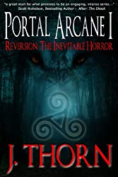 Reversion: The Inevitable Horror (The Portal Arcane Series - Book I)