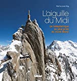 img - for L'aiguille du Midi : Un t l ph rique au plus pr s du mont Blanc book / textbook / text book