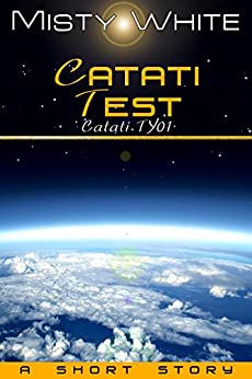 Catati Test: a short story (Catati TY Book 1) by [White, Misty]
