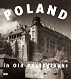 Poland in Old Photographs, Joanna Kuakowska-Lis and Janusz Tazbir, 8389747170