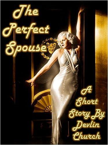 Ebooks epub ilmaiseksi The Perfect Spouse B0085YNUQY by Devlin Church FB2