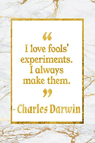 Read Online I Love Fools' Experiments. I Always Make Them: Gold Marble Charles Darwin Quote Notebook pdf epub