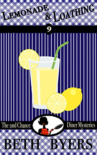Lemonade & Loathing: A 2nd Chance Diner Cozy Mystery by [Byers, Beth]