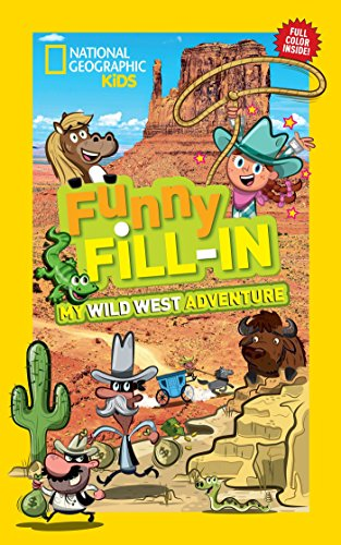 National Geographic Kids Funny Fill-in: My Wild West Adventure (NG Kids Funny Fill - West Math Wild