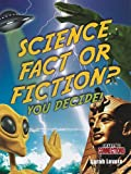 Science Fact or Fiction? You Decide! (Crabtree Connections)