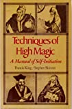 Techniques of High Magic, Francis King and Stephen Skinner, 0892810300