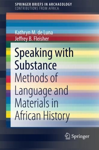 Speaking with Substance: Methods of Language and Materials in African History (SpringerBriefs in Archaeology) by Springer