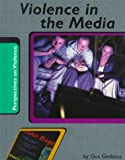 Violence in the Media, Gustav Mark Gedatus, Gus Gedatus, 0736804250