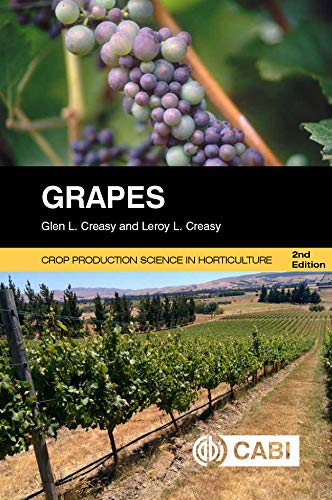Grapes, 2nd Edition (Agriculture) by G.L. Creasy